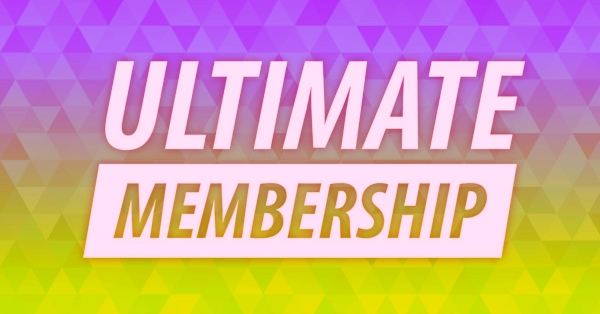 Ultimate Memberships.